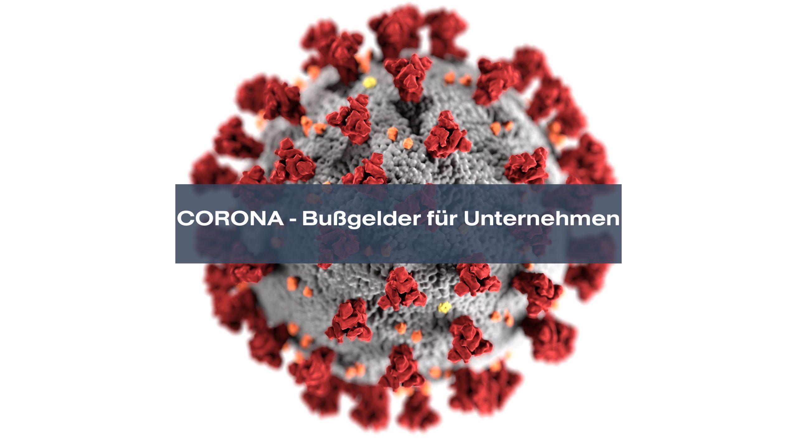 Corona Coronavirus Covid-19 Bußgelder für Unternehmer