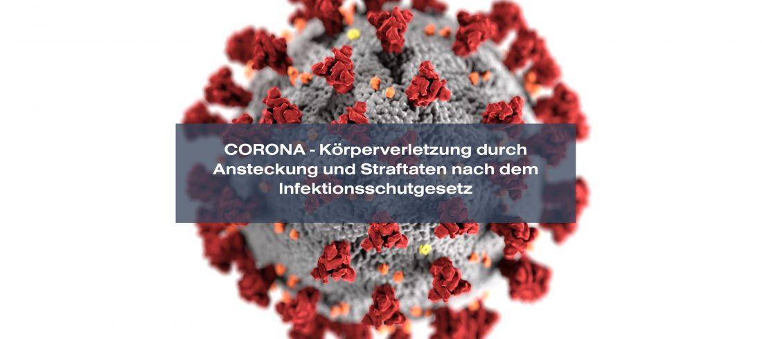 Corona Coronavirus Ansteckung Körperverletzung Strafrecht Straftaten Infektionsschutzgesetz